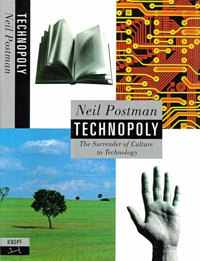 the cultural surrender of privacy to technology Neil postman's book infamous critique of the society obsessed with efficiency and technical bureaucracy through the use of ever greater amounts of technology seems more and more relevant 25 years later than it may have even seemed when first released in the early 1990s i read portions of postman's books in college.